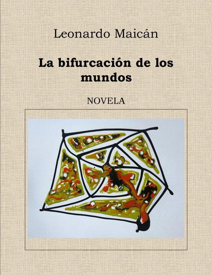Leonardo Maicán y su realismo mágico. Sus libros: La bifurcación de los mundo y El documentado caso del pez guitarra.