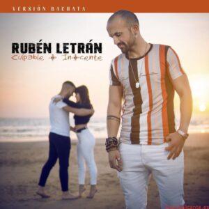 """Rubén Letrán nos presenta CULPABLE O INOCENTE """" version bachata"""""""