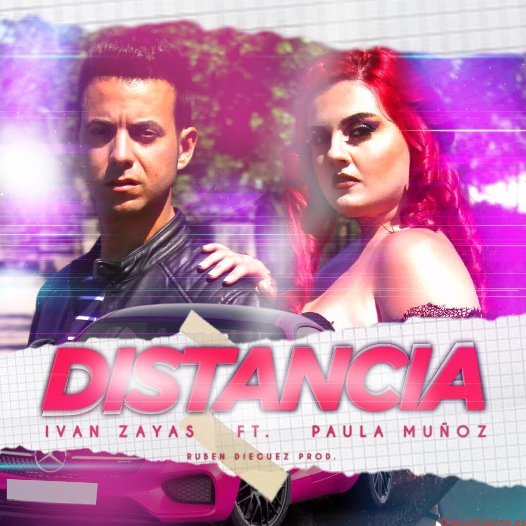 "LANZAMIENTO SINGLE ""DISTANCIA"" IVÁN ZAYAS FT. PAULA MUÑOZ"